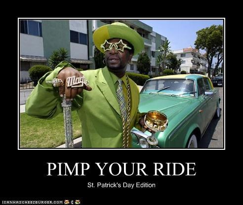 PIMP YOUR RIDE St. Patrick's Day Edition