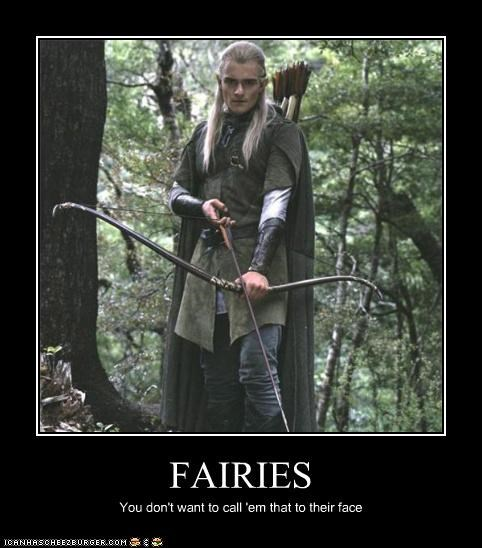 FAIRIES You don't want to call 'em that to their face