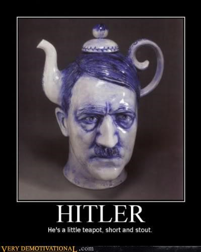 demotivational hilarious hitler Sad teapot wtf - 3351491328