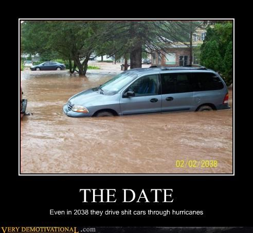 THE DATE Even in 2038 they drive shit cars through hurricanes