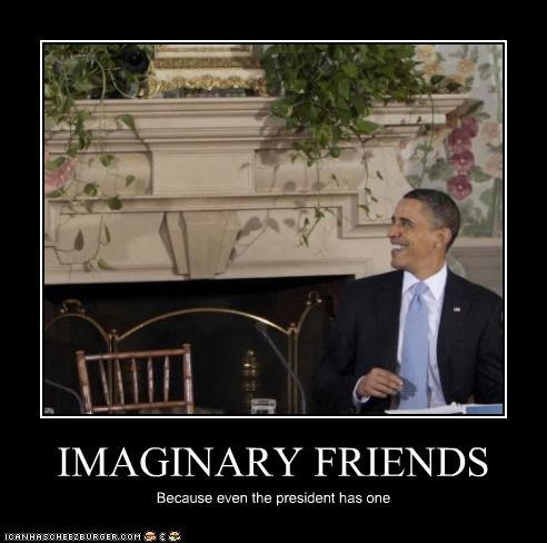 barack obama imaginary friend invisible president