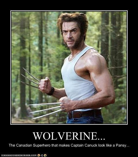 WOLVERINE... The Canadian Superhero that makes Captain Canuck look like a Pansy...