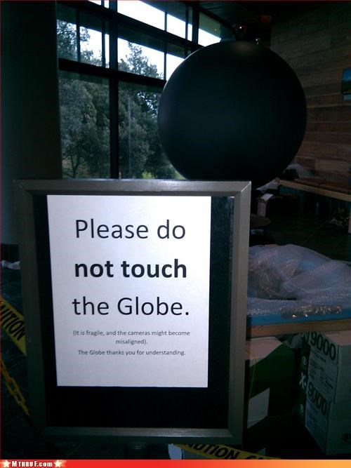 basic instructions,clever,dont-touch,experiment,globe,museum,mystery,official sign,paper signs,sass,sculpture,signage