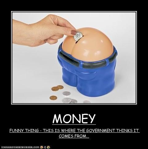 MONEY FUNNY THING - THIS IS WHERE THE GOVERNMENT THINKS IT COMES FROM...