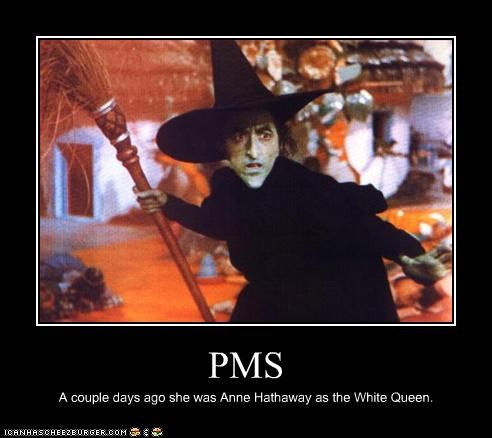 PMS A couple days ago she was Anne Hathaway as the White Queen.
