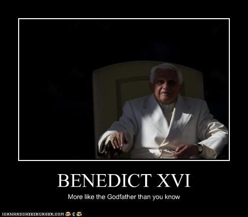 BENEDICT XVI More like the Godfather than you know