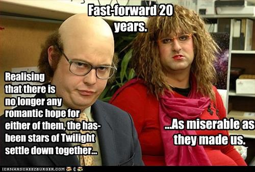 Fast-forward 20 years. ...As miserable as they made us. Realising that there is no longer any romantic hope for either of them, the has-been stars of Twilight settle down together...