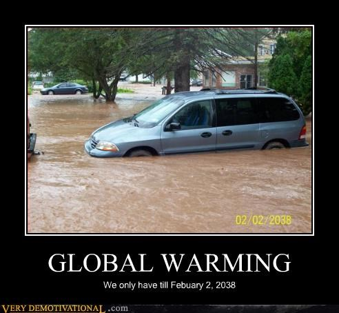 GLOBAL WARMING We only have till Febuary 2, 2038