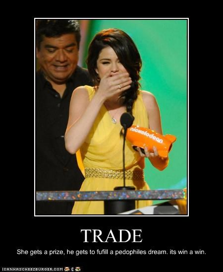 TRADE She gets a prize, he gets to fufill a pedophiles dream. its win a win.