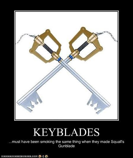 KEYBLADES ...must have been smoking the same thing when they made Squall's Gunblade