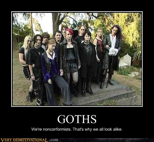 Group pic motivational poster of Goths who are different because they all dress like each other