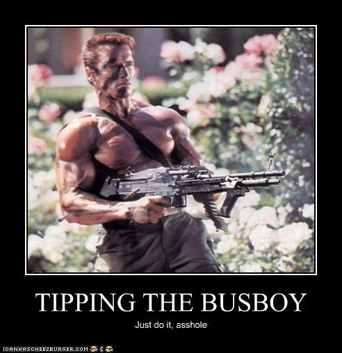 TIPPING THE BUSBOY Just do it, asshole