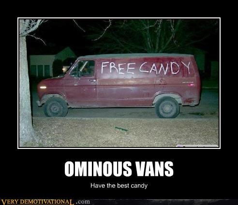 demotivational sad but true stranger danger Terrifying vans - 3382369280