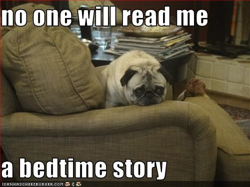 bedtime story,disappointed,do want,Hall of Fame,melancholy,moping,no one,pug,reading,Sad,sad eyes
