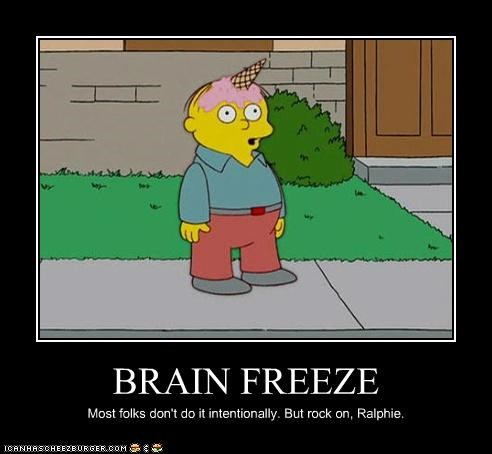 BRAIN FREEZE Most folks don't do it intentionally. But rock on, Ralphie.