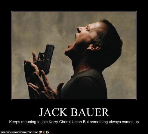 JACK BAUER Keeps meaning to join Kerry Choral Union But something always comes up