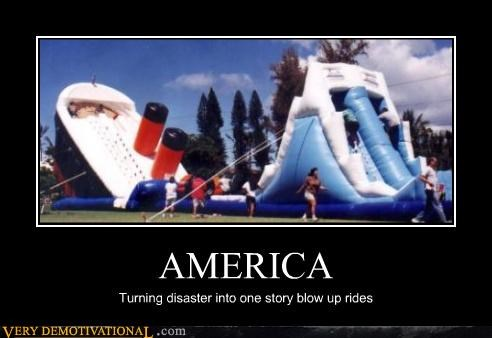 AMERICA Turning disaster into one story blow up rides