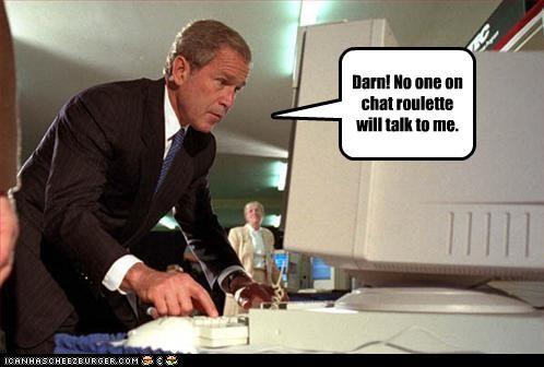 chatroulette,computers,george w bush,president,unpopular