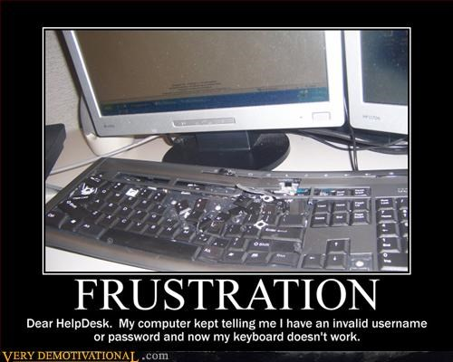 computers demotivational help desk hilarious idiots office work - 3387912704