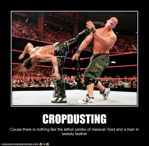 CROPDUSTING Cause there is nothing like the lethal combo of mexican food and a man in sweaty leather