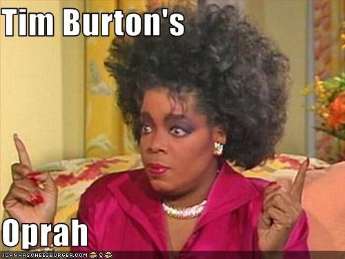 bad hair,Oprah Winfrey,talk show,tim burton
