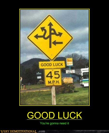 sign wtf good luck traffic