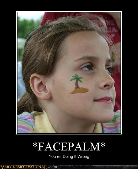 ouch,facepalm,face paint