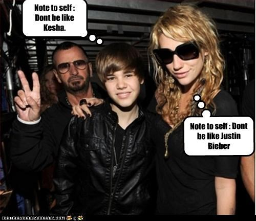 Note to self : Dont be like Kesha. Note to self : Dont be like Justin Bieber