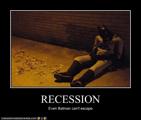 RECESSION Even Batman can't escape