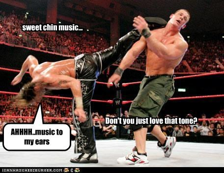 sweet chin music... Don't you just love that tone? AHHHH..music to my ears