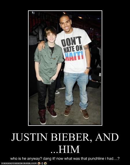 JUSTIN BIEBER, AND ...HIM who is he anyway? dang it! now what was that punchline i had....?
