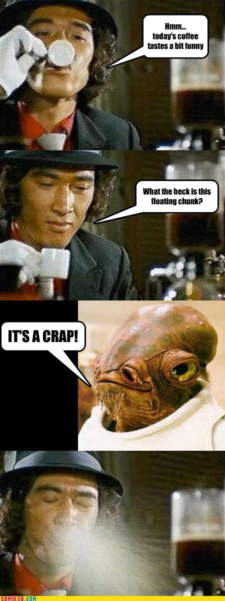 admiral ackbar,coffee,From the Movies,its a trap,poop jokes,spit take