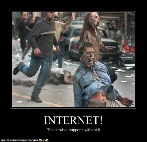 INTERNET! This is what happens without it