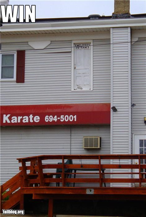 Ninja Win Apparently the way Karate employees enter their buildings.