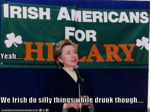 drink drunk Hillary Clinton irish secretary of state