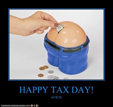 HAPPY TAX DAY! 4/15/10