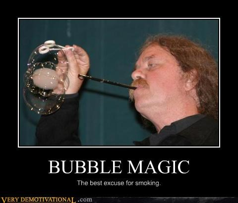 good idea,smoking,bubble magic