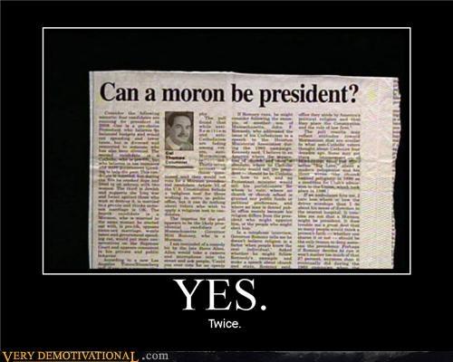 obvious moron president idiots - 3422238720