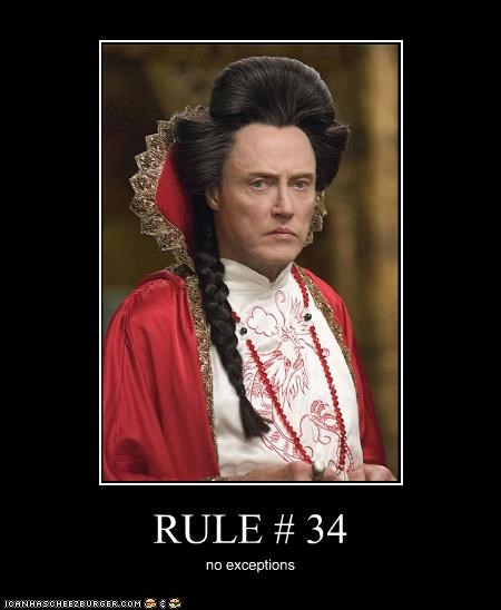 RULE # 34 no exceptions