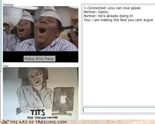 Chat Roulette make this face stephen hawking - 3426852608