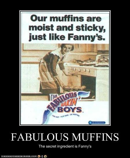 FABULOUS MUFFINS The secret ingredient is Fanny's