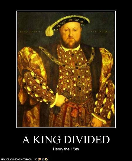 A KING DIVIDED Henry the 1/8th