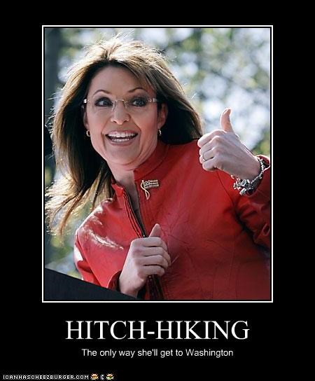 FAIL,hitch hiking,idiot,Republicans,Sarah Palin,washington dc