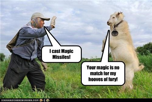 I cast Magic Missiles! Your magic is no match for my hooves of fury!