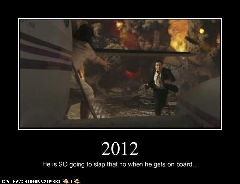 2012 He is SO going to slap that ho when he gets on board...