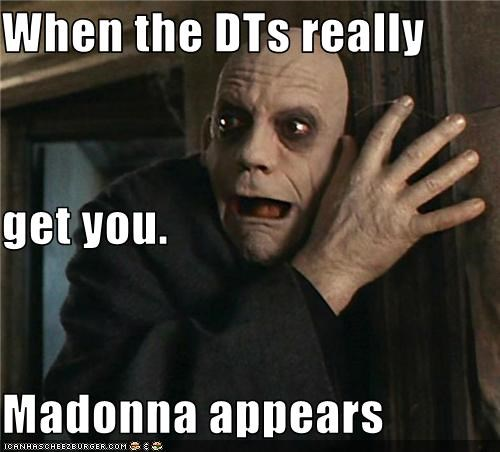 When The Dts Really Get You Madonna Appears Pop Culture Funny