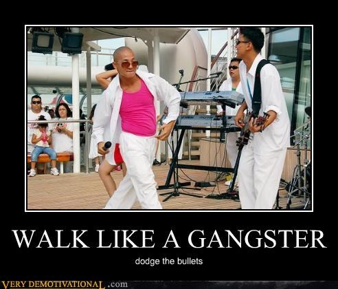WALK LIKE A GANGSTER dodge the bullets