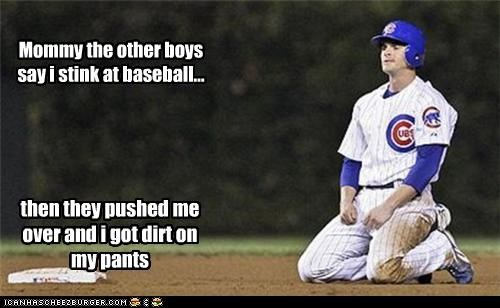 Mommy the other boys say i stink at baseball... then they pushed me over and i got dirt on my pants