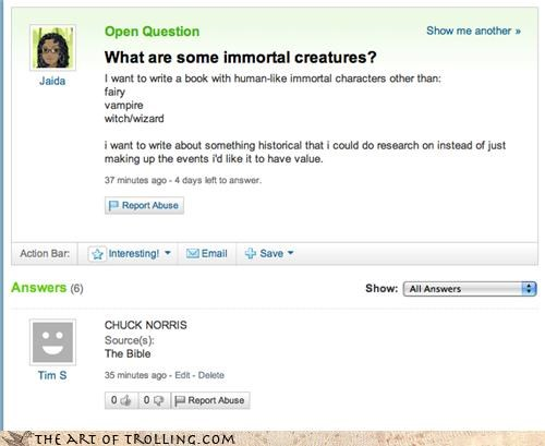 chuck norris creature immortal Yahoo Answer Fails - 3432935168