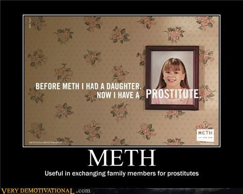 meth Not Even Once prostitutes Sad spun trade
